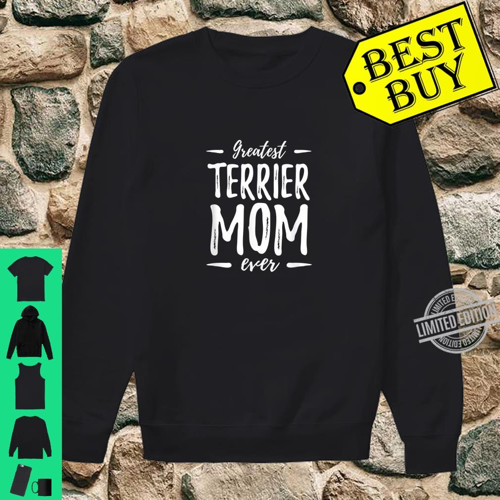 Greatest Terrier Mom Ever Dog Mom Shirt sweater