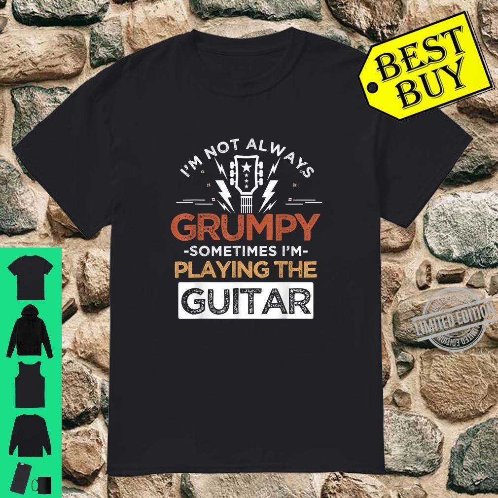 Guitarist I'm Not Always Grumpy Guitar Shirt