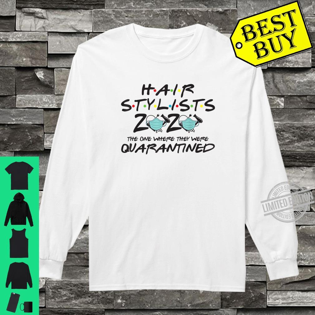 Hairstylist 2020 The One Where They Were Quarantined Shirt long sleeved