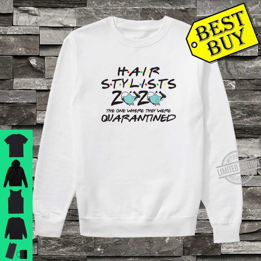 Hairstylist 2020 The One Where They Were Quarantined Shirt sweater