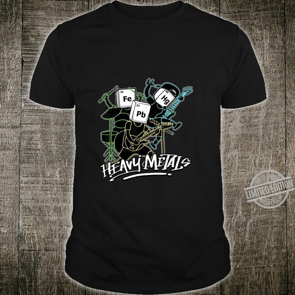 Heavy Metals Schwermetalle Joke Wissenschaft Nerd Nerd Geek Shirt