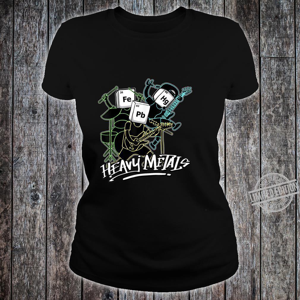Heavy Metals Schwermetalle Joke Wissenschaft Nerd Nerd Geek Shirt ladies tee