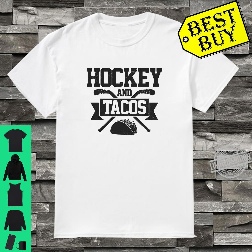 Hockey And Tacos Player Goalie Ice Hockey Player Fan Shirt