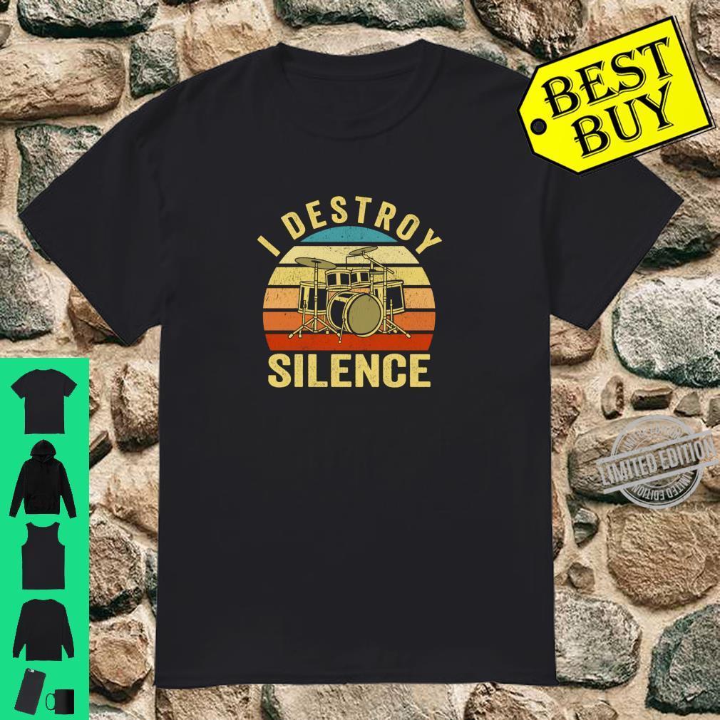 I Destroy Silence Drums Drumming Drummer Shirt