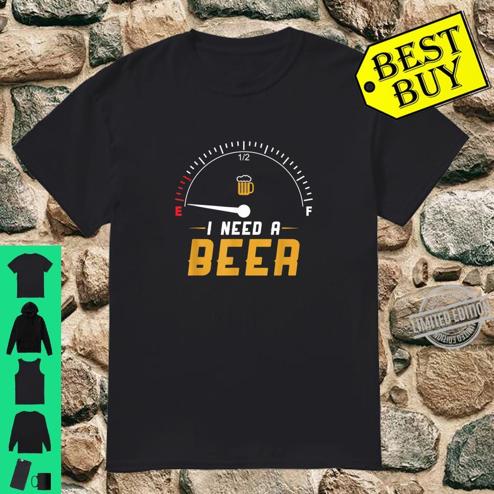 I Need A Beer Beermeter Drinking Brewing Shirt