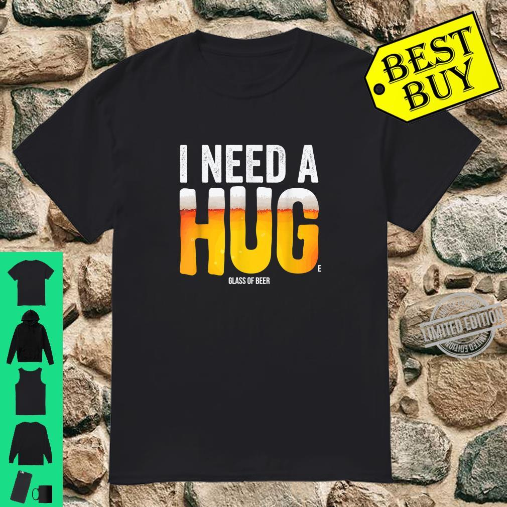 I Need A Huge Glass Of Beer Drinking Artwork Shirt