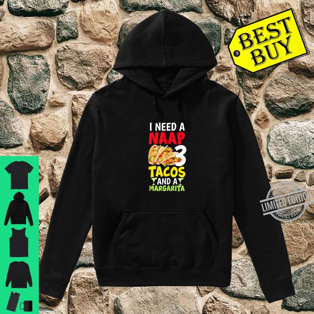 I Need a Nap, 3 Tacos and a Margarita Cinco De Mayo Party Shirt hoodie