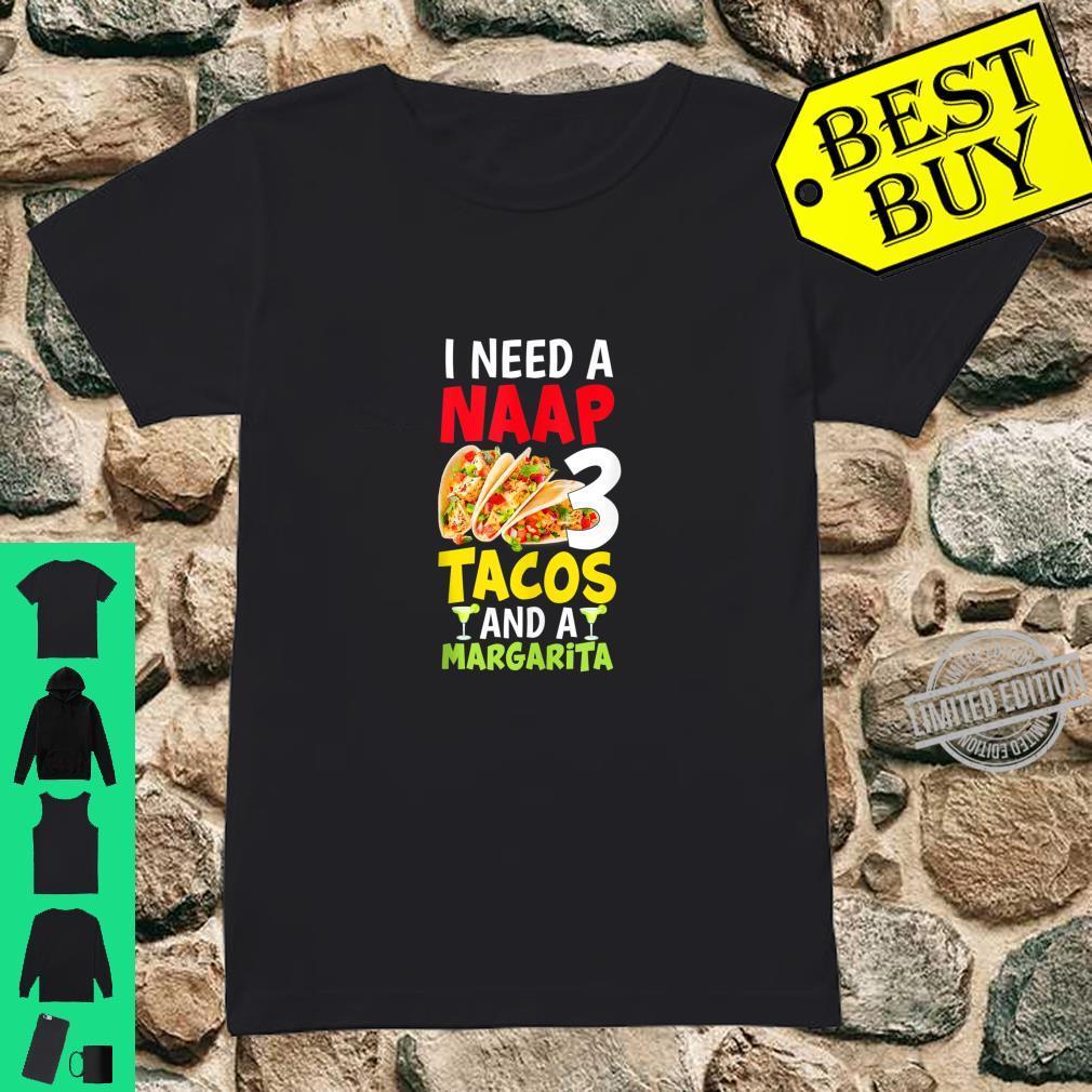 I Need a Nap, 3 Tacos and a Margarita Cinco De Mayo Party Shirt ladies tee
