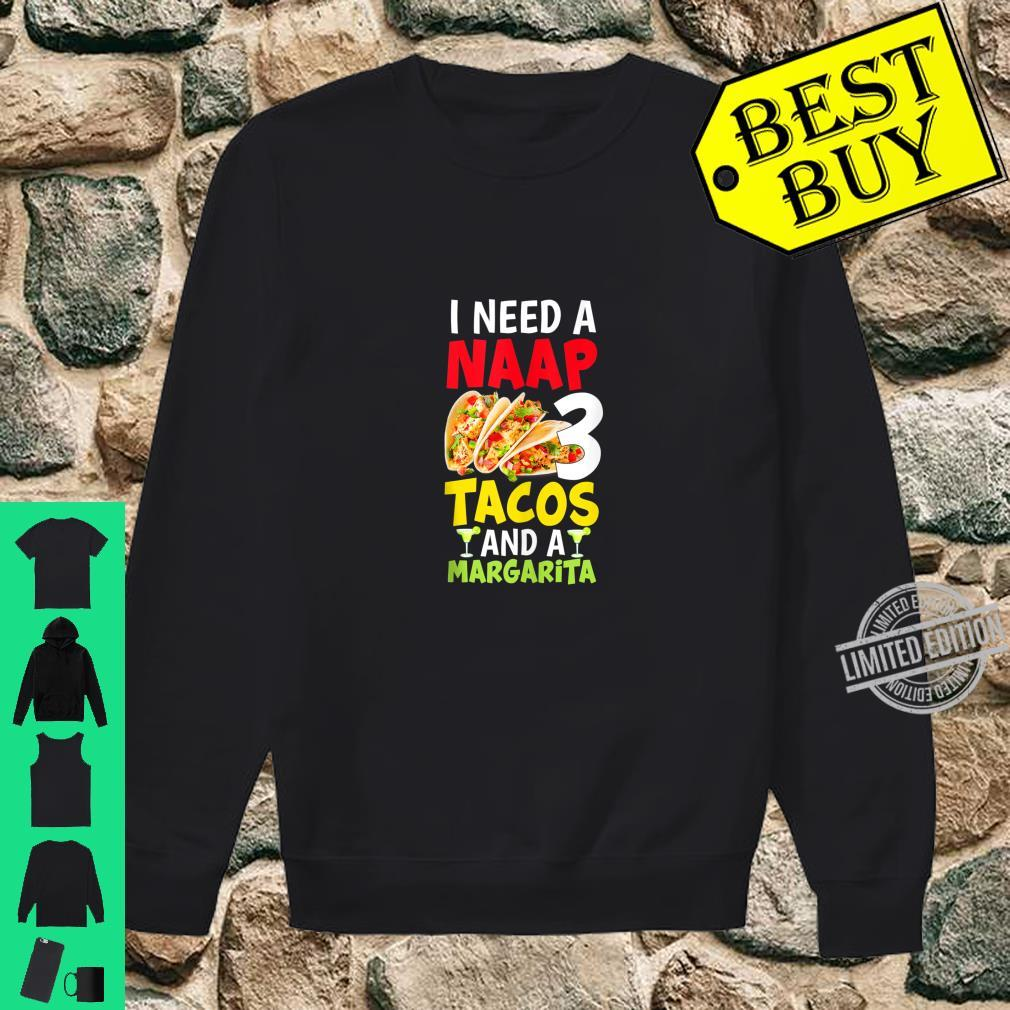 I Need a Nap, 3 Tacos and a Margarita Cinco De Mayo Party Shirt sweater