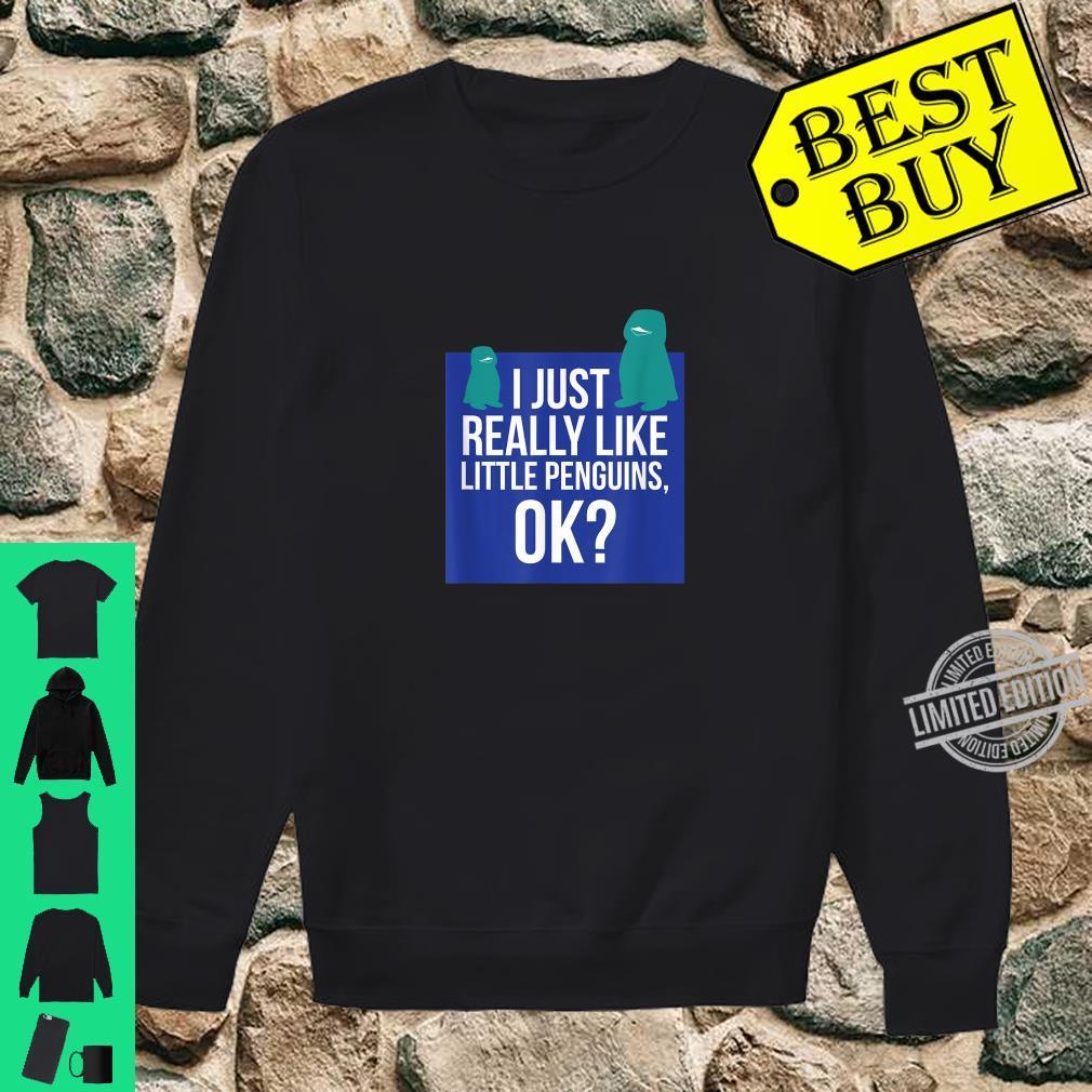 I Really Like Little Penguins Shirt sweater