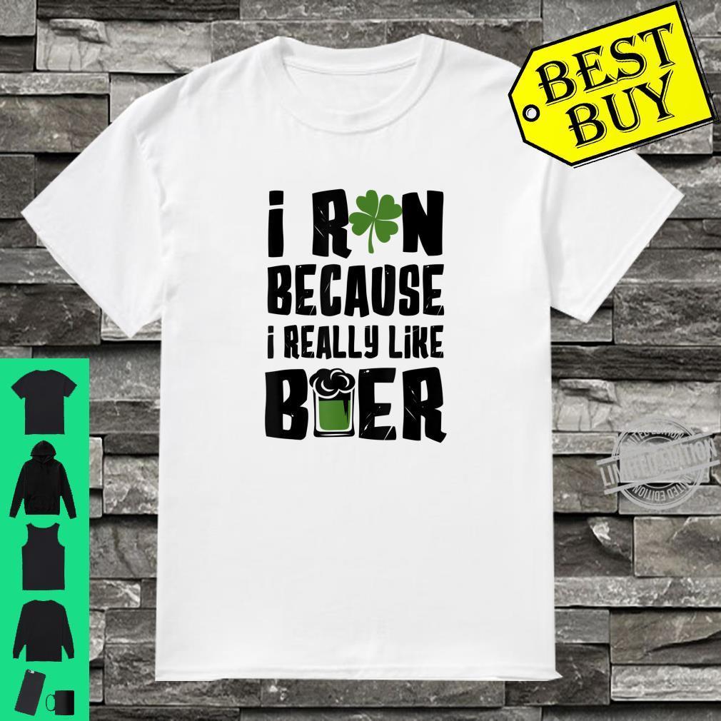 I Run Because Beer St Patrick's Day Shirt