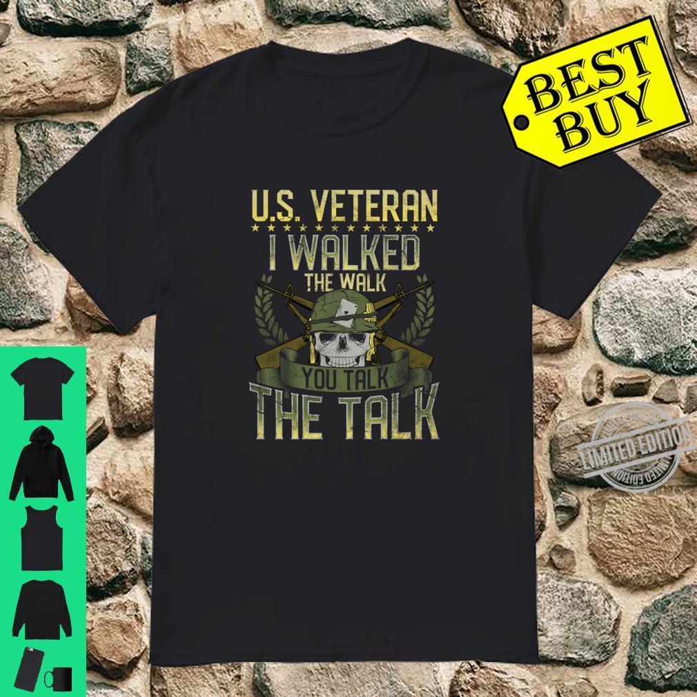 I Walked The Walk You Talk US Veteran Patriotic USA Military Shirt