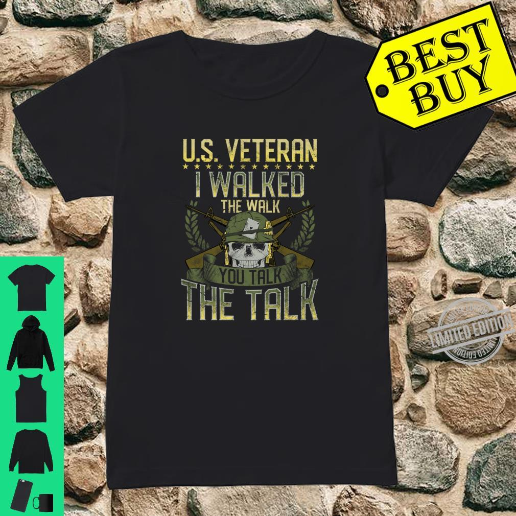 I Walked The Walk You Talk US Veteran Patriotic USA Military Shirt ladies tee