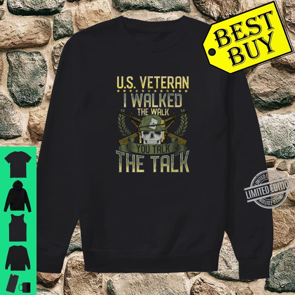 I Walked The Walk You Talk US Veteran Patriotic USA Military Shirt sweater