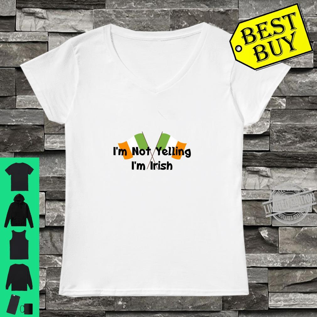 I'm Not Yelling I'm Irish That's How We Talk Patrick's Day Shirt ladies tee