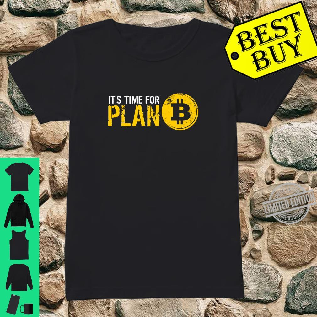 It's Time For Plan B Bitcoin Hodler Shirt ladies tee