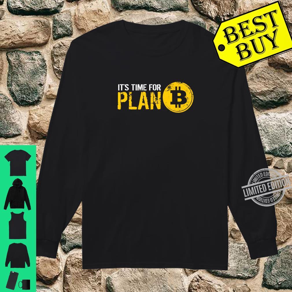 It's Time For Plan B Bitcoin Hodler Shirt long sleeved