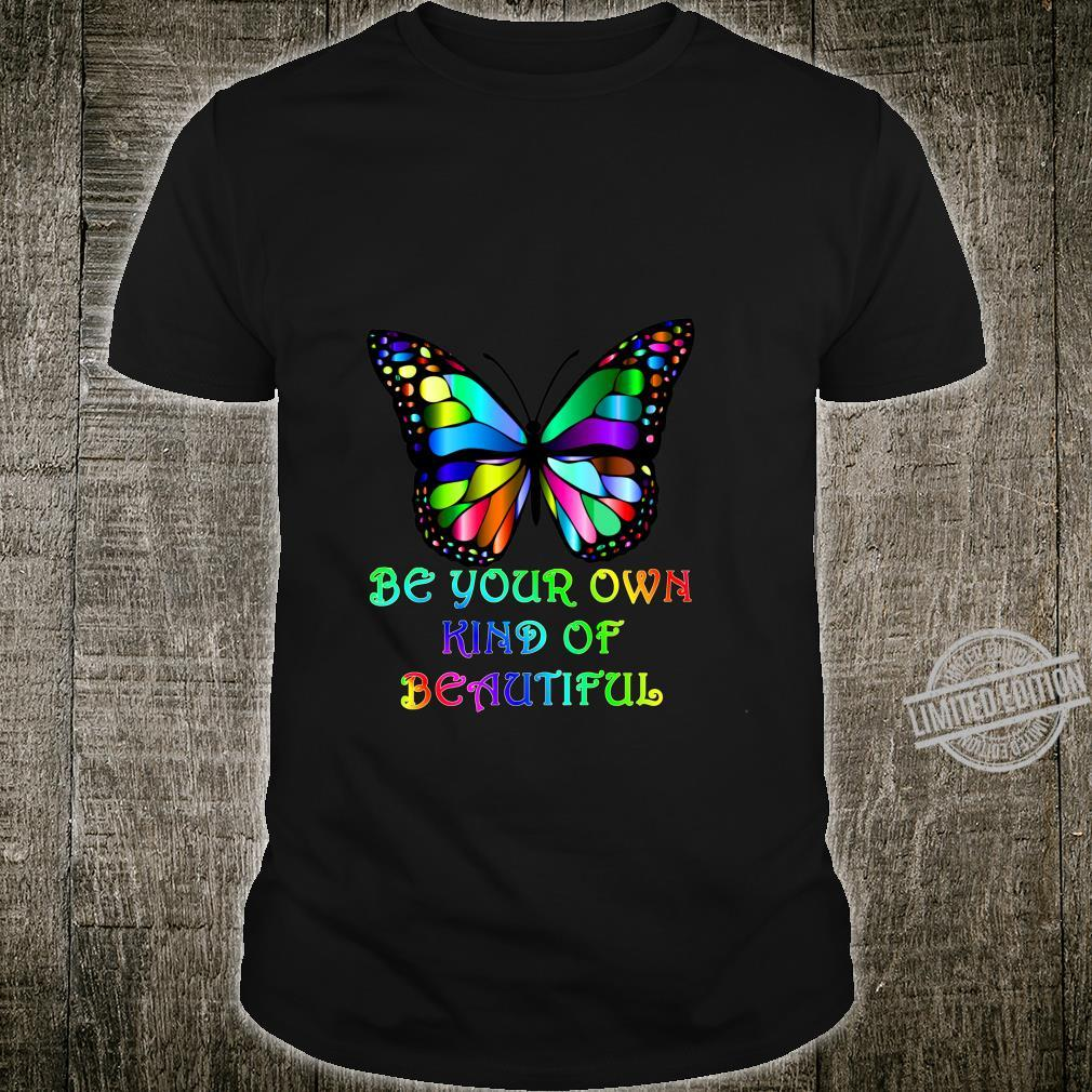 Kindness Butterfly Be Your Own Kind of Beautiful Shirt