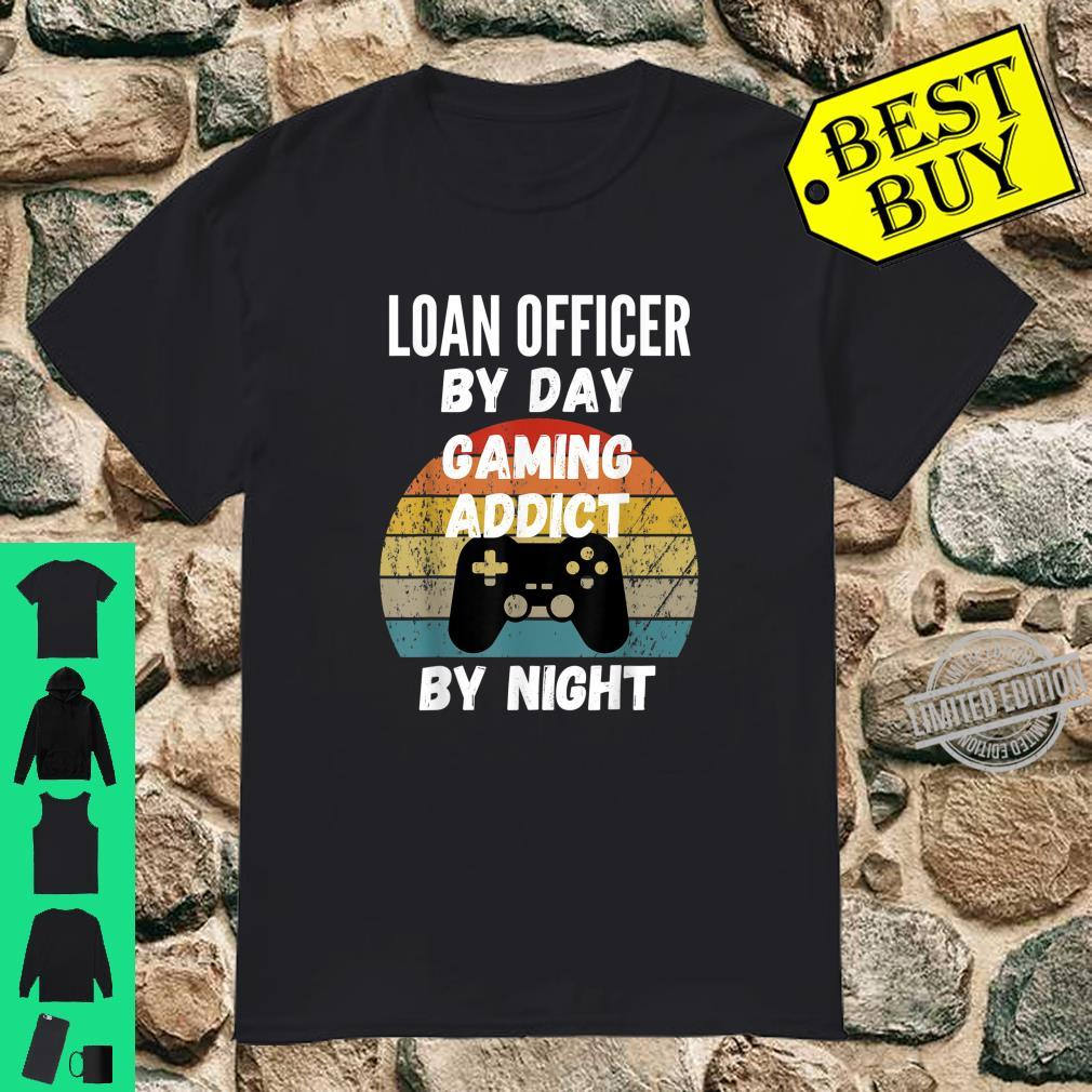 Loan Officer By Day, Gaming Addict By Night Shirt