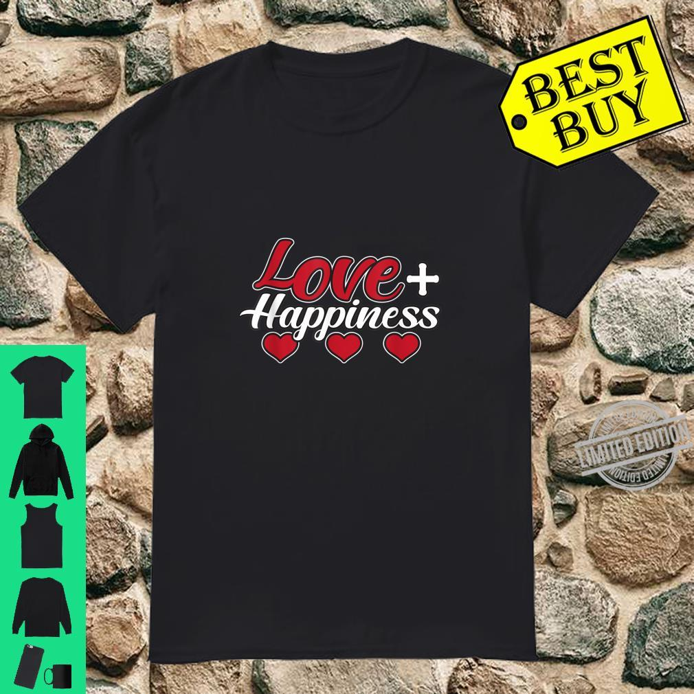 Love And Happiness Great And Shirt