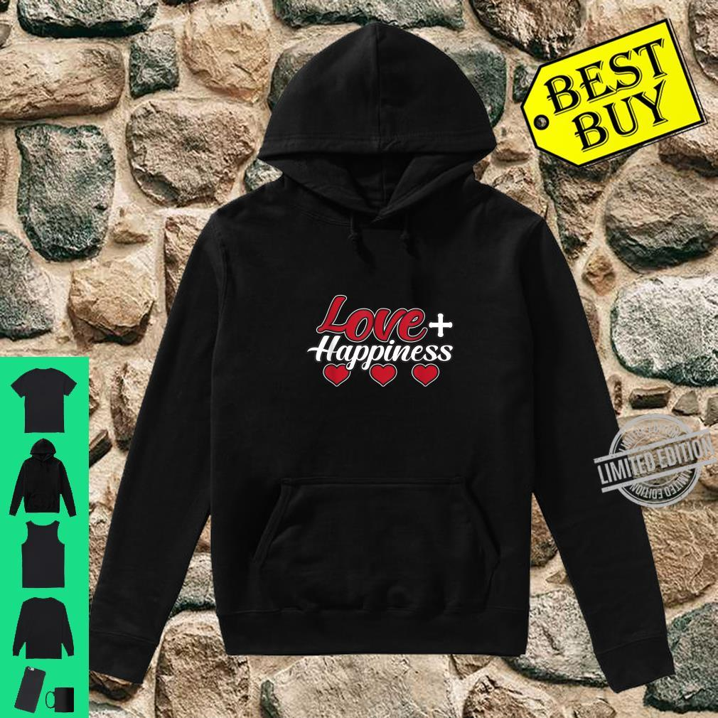 Love And Happiness Great And Shirt hoodie