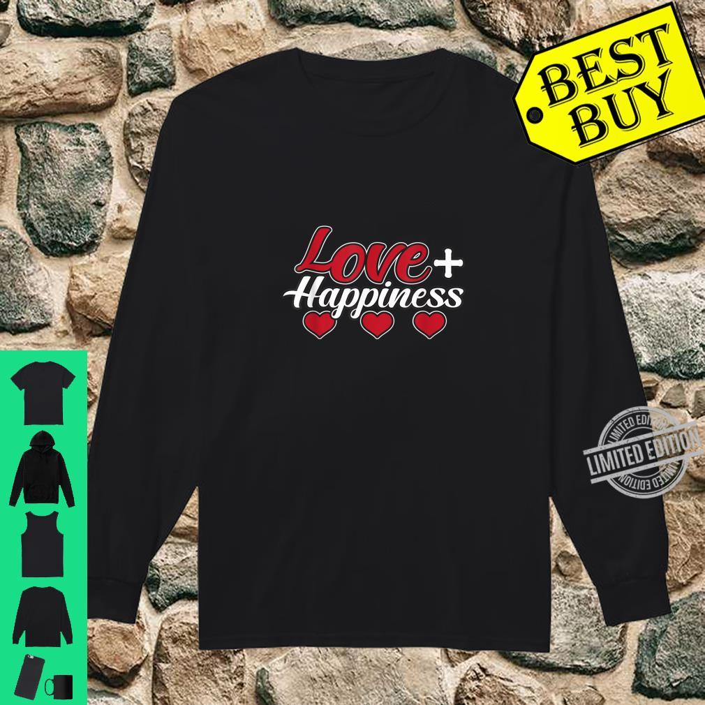 Love And Happiness Great And Shirt long sleeved