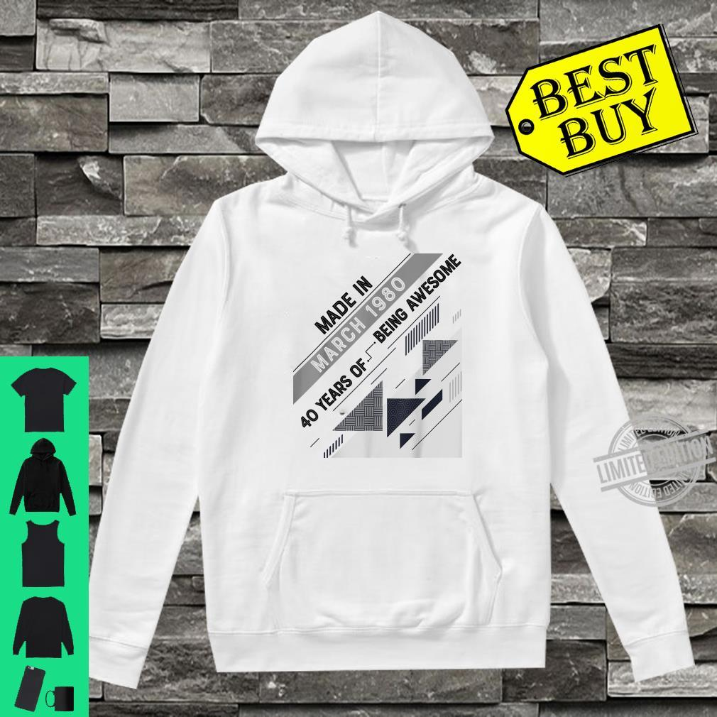 Made in March 1980 40 Years Old 40th Birthday Shirt hoodie