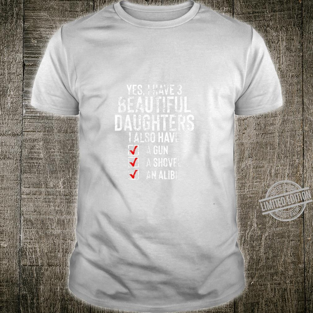 Mens Yes I Have 3 Beautiful Daughters Sarcastic Dad Fathers Shirt