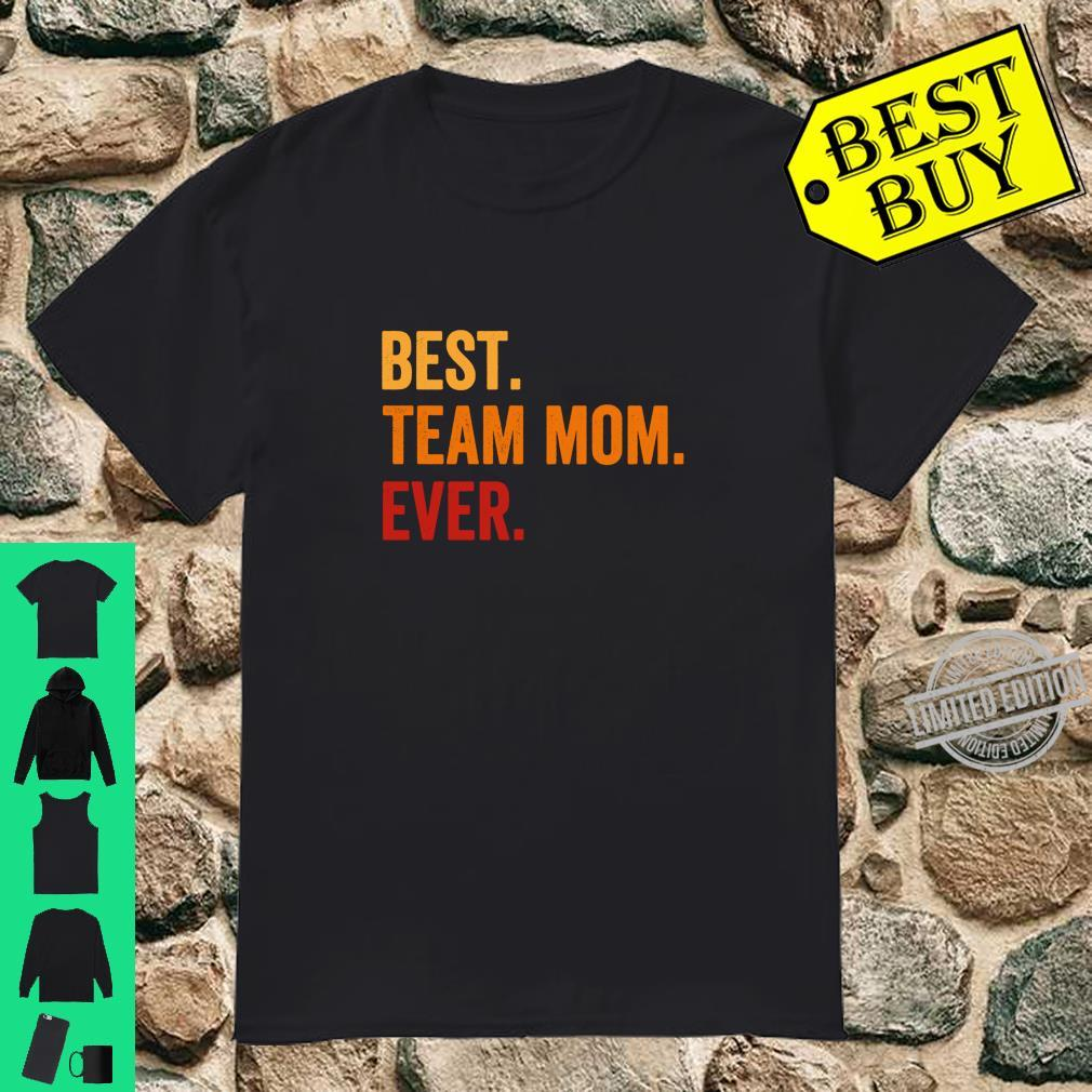 Mothers Day Best Team Mom Ever Mommy Mama & Shirt