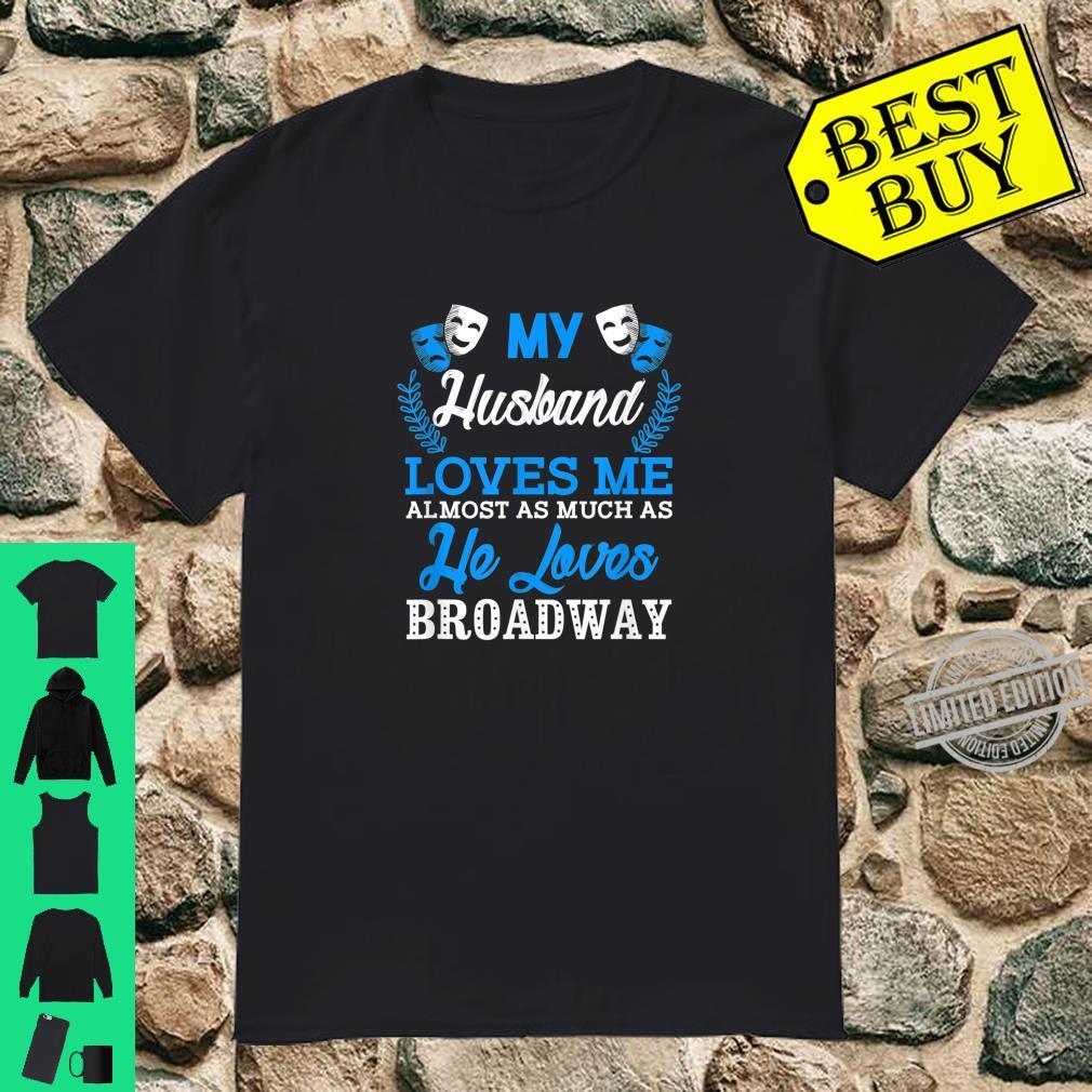 My Husband Loves Me Broadway Shirt