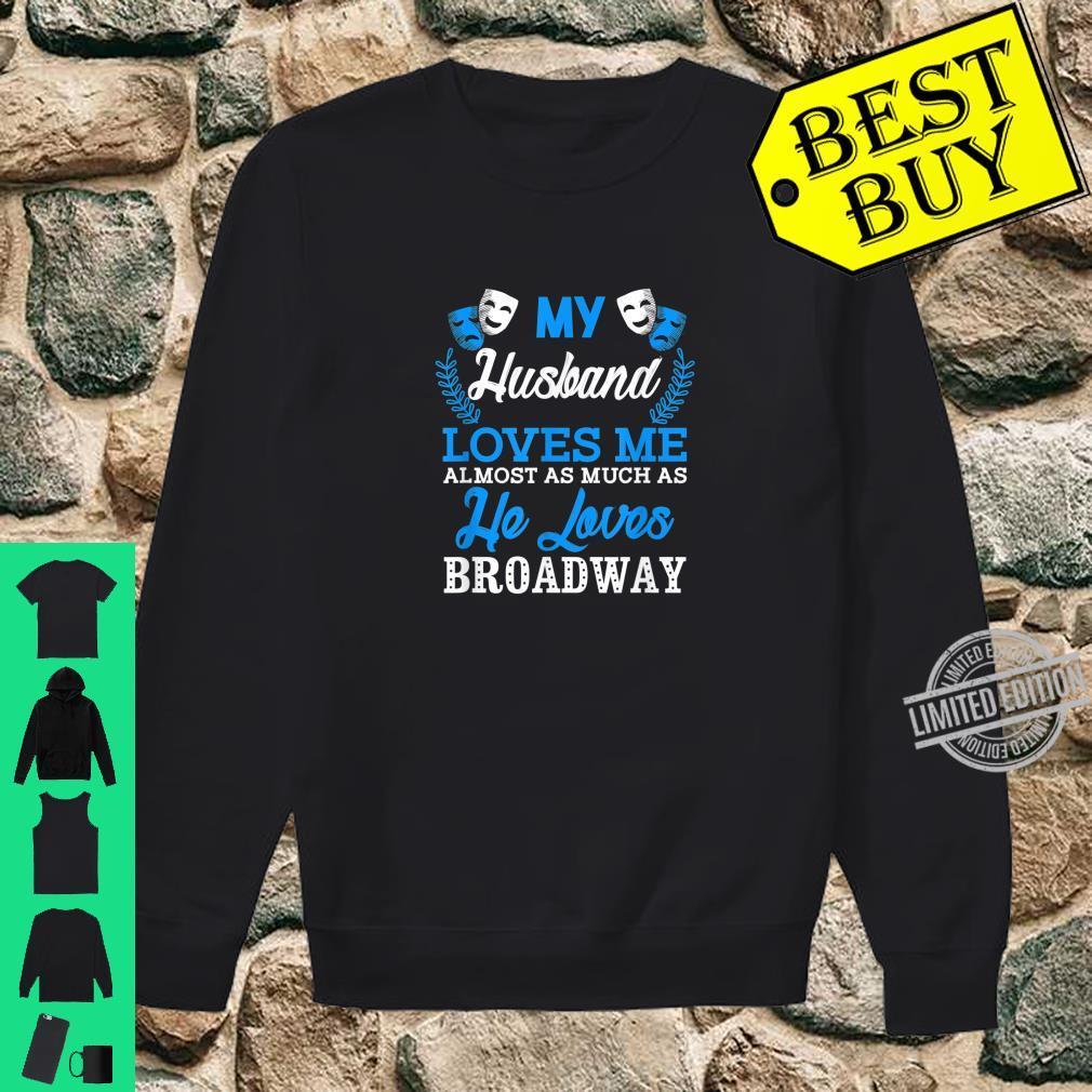 My Husband Loves Me Broadway Shirt sweater