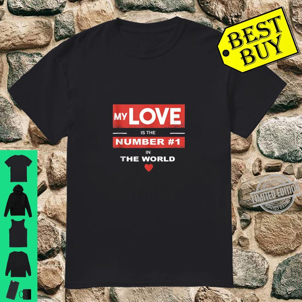 My Love is The Number 1 in The World Valentines Day Shirt