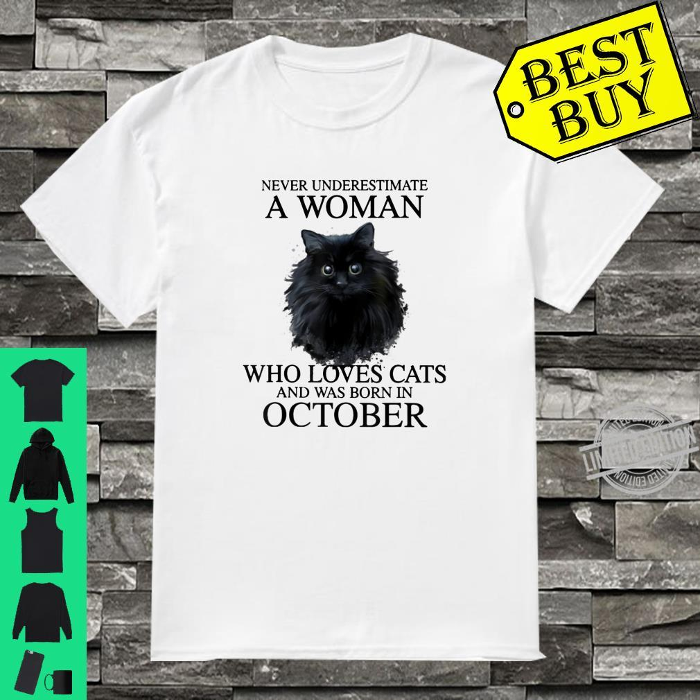 Never Underestimate A Who Loves Cats October Birthday Shirt