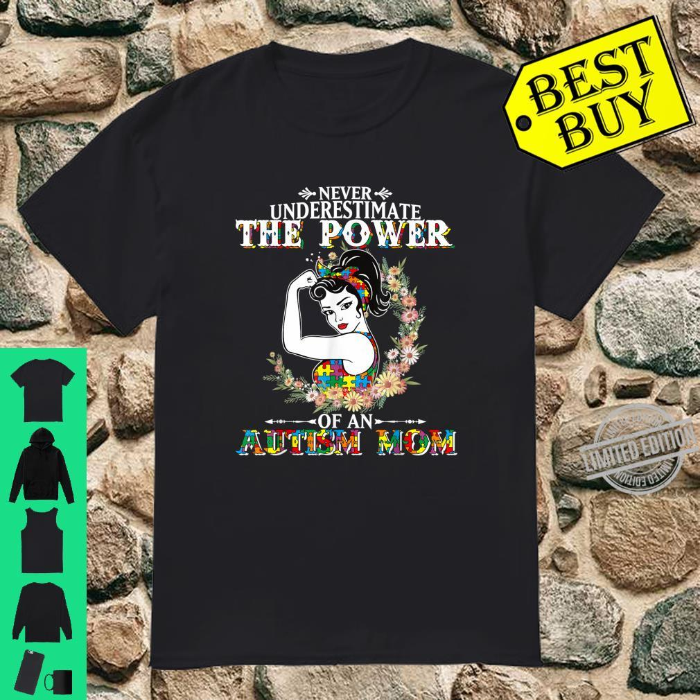 Never Underestimate The Power Of An Autism Mom Shirt