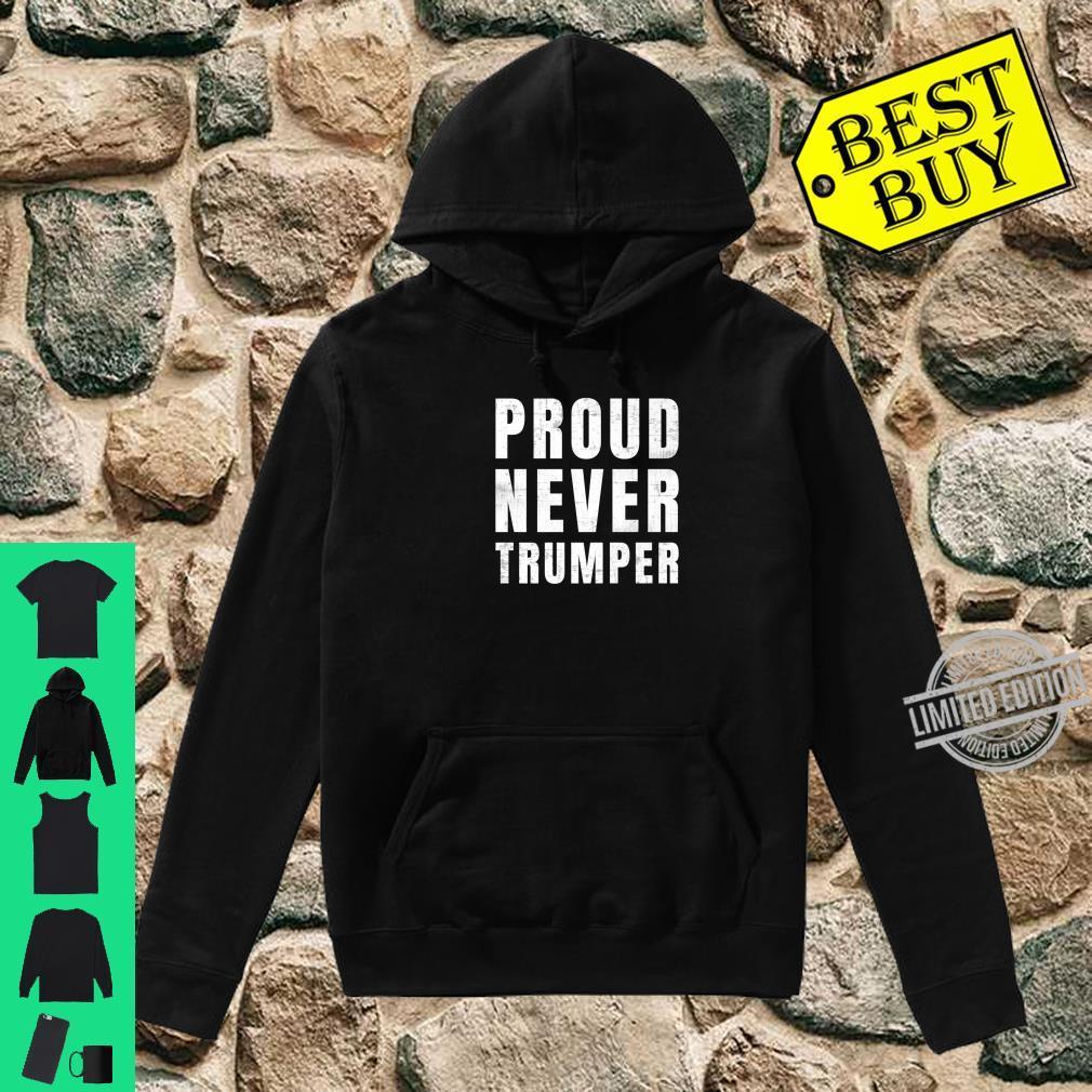 #NeverTrumper Proud Never Trumper Shirt hoodie