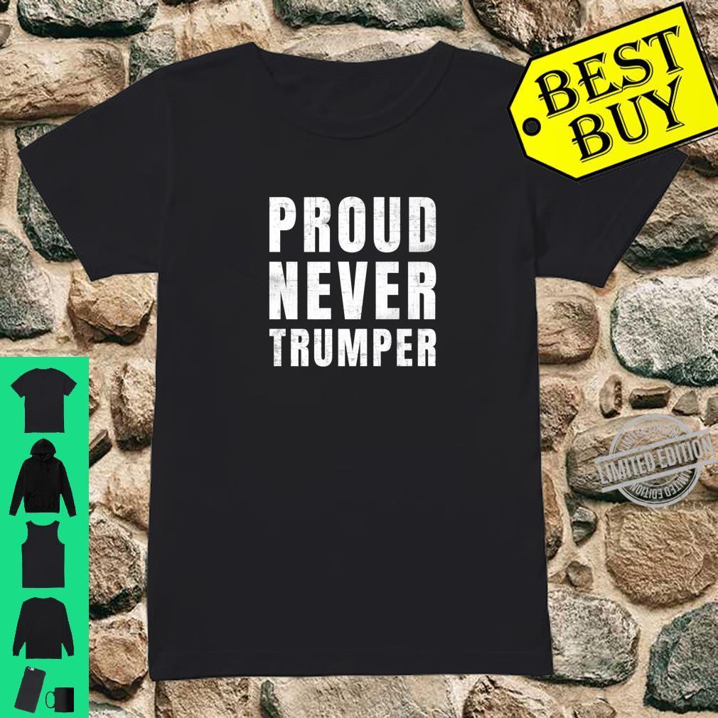 #NeverTrumper Proud Never Trumper Shirt ladies tee