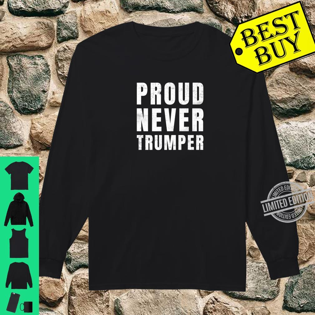 #NeverTrumper Proud Never Trumper Shirt long sleeved