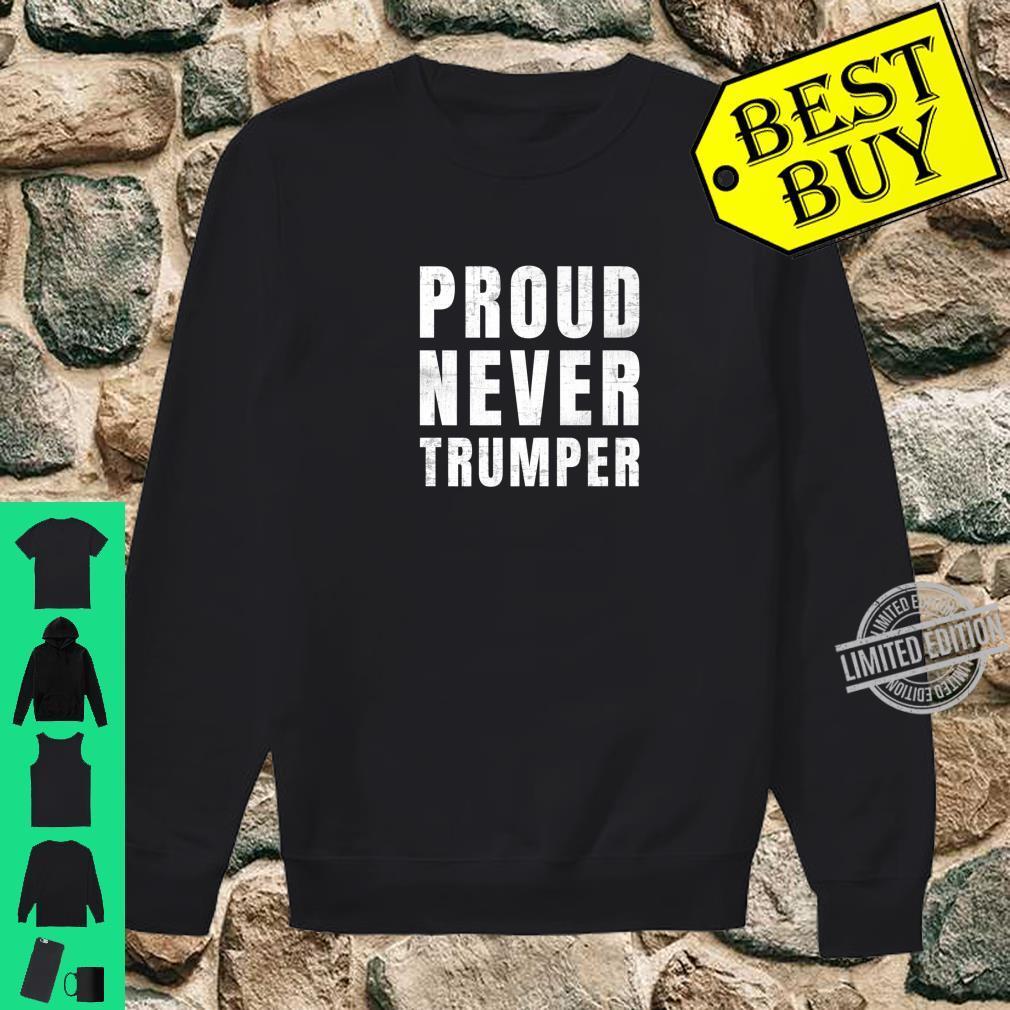 #NeverTrumper Proud Never Trumper Shirt sweater