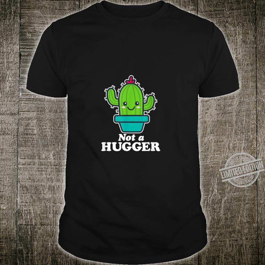 Not a Hugger Cute Kawaii Cactus Quotes Sarcastic Shirt