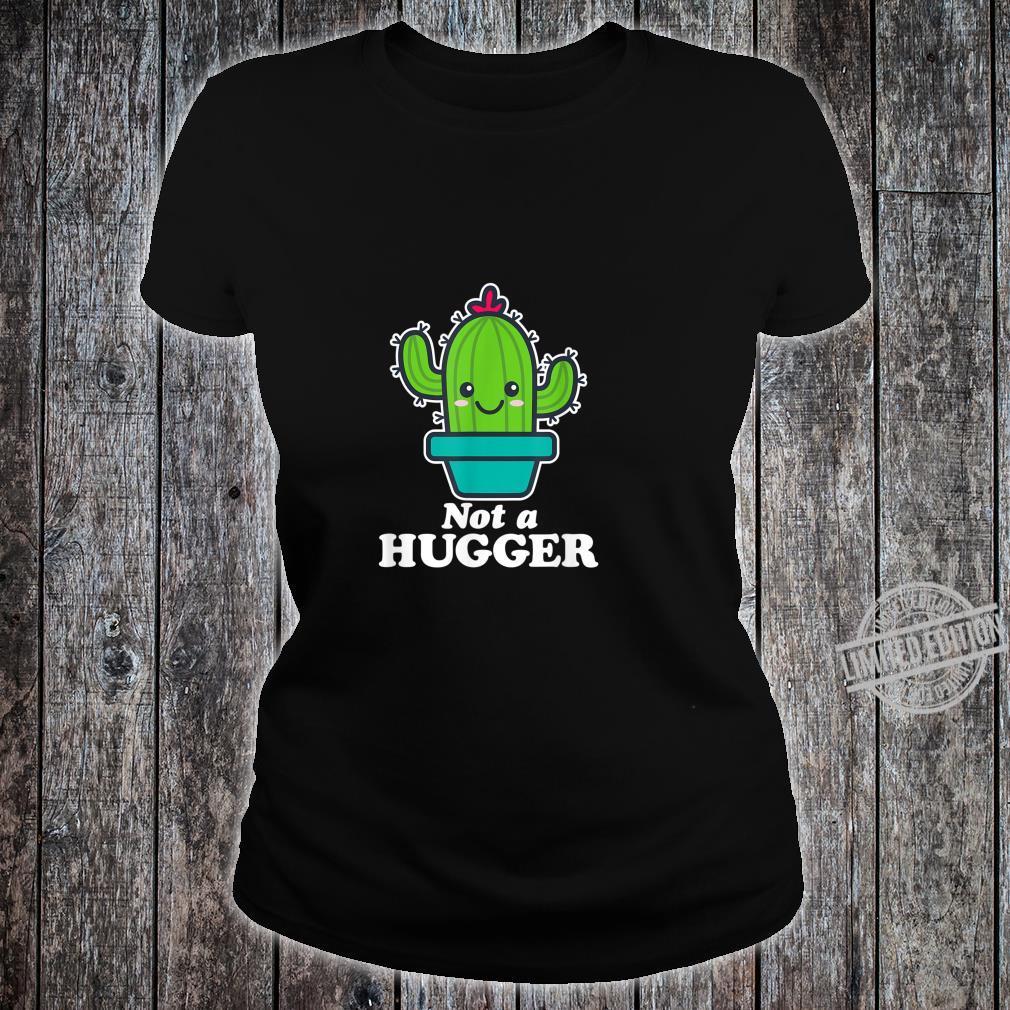 Not a Hugger Cute Kawaii Cactus Quotes Sarcastic Shirt ladies tee