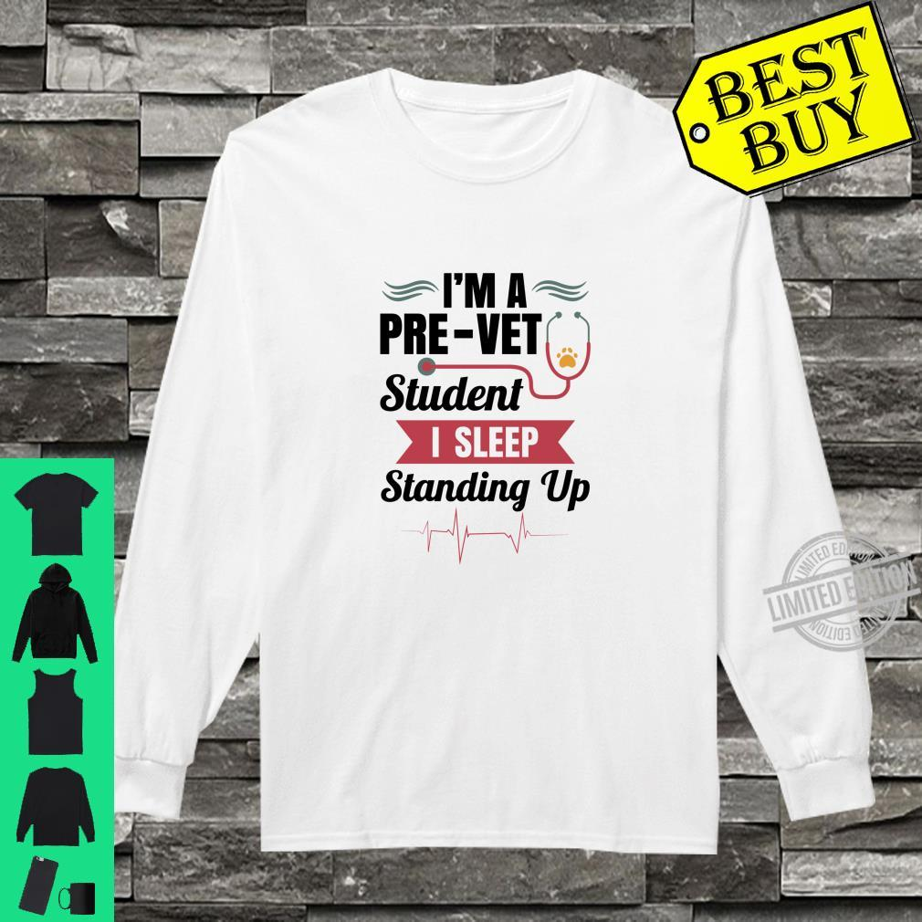 Official PreVet Student Sleep Standing Up Shirt long sleeved