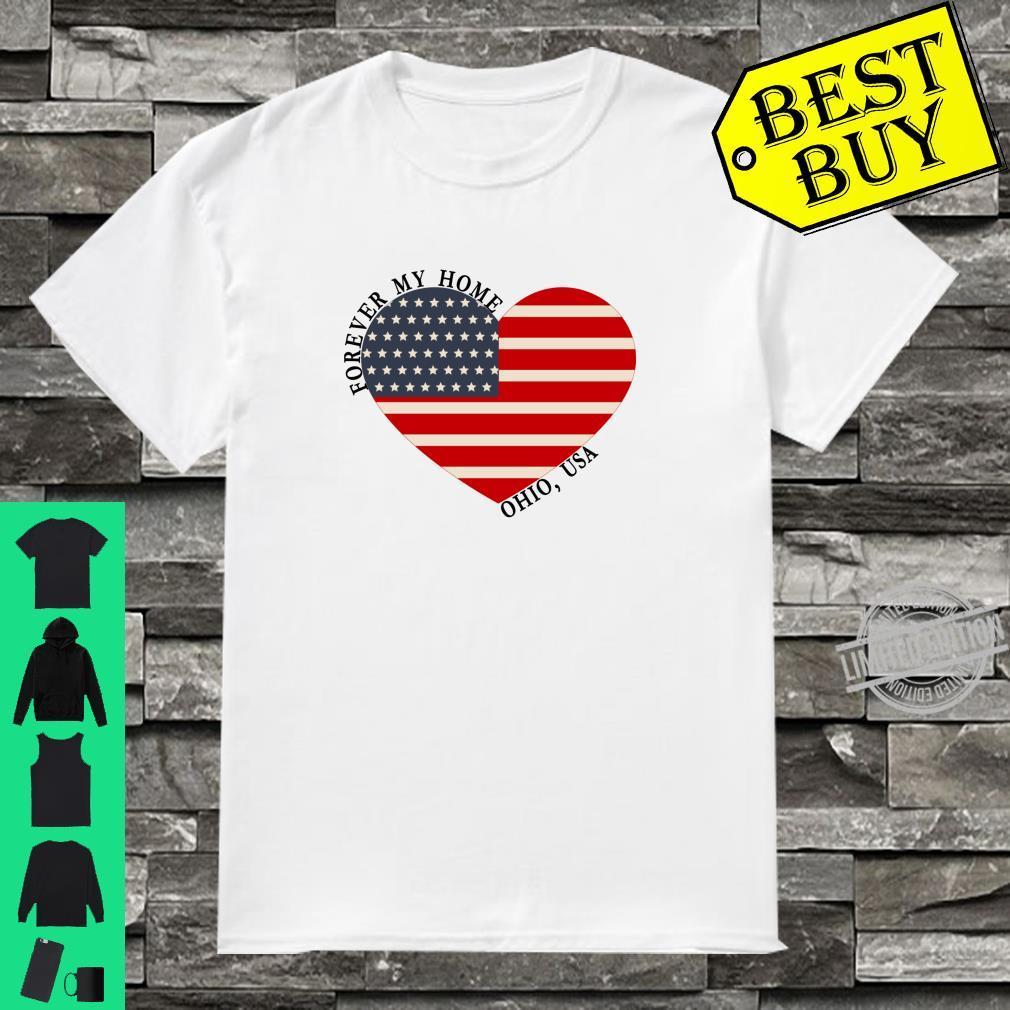 Ohio Forever My Home Heart Flag USA Shirt