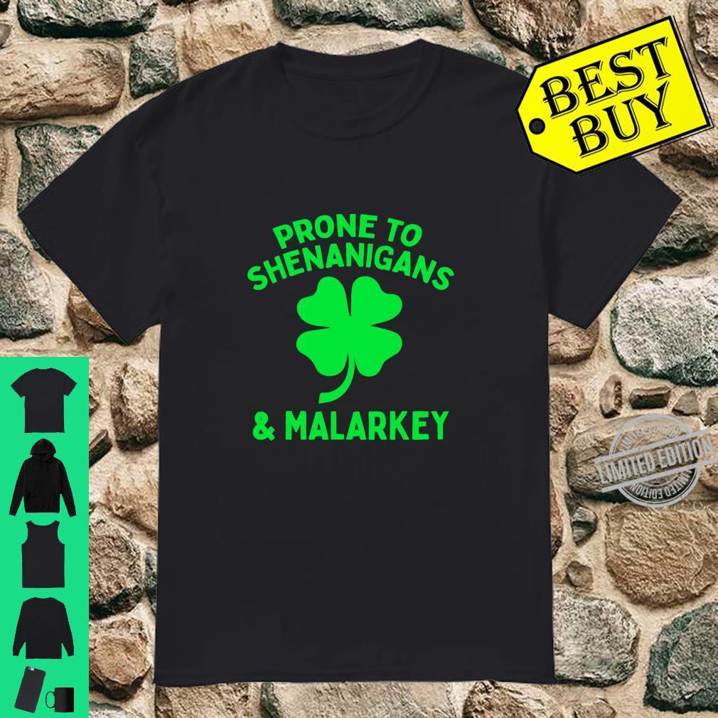 Prone to Shenanigans and Malarkey, St Patrick's Day Shirt