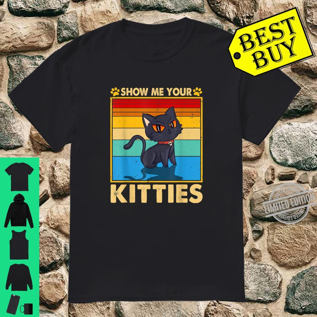 Retro Vintage Show me Your Kitties Shirt Cat Shirt