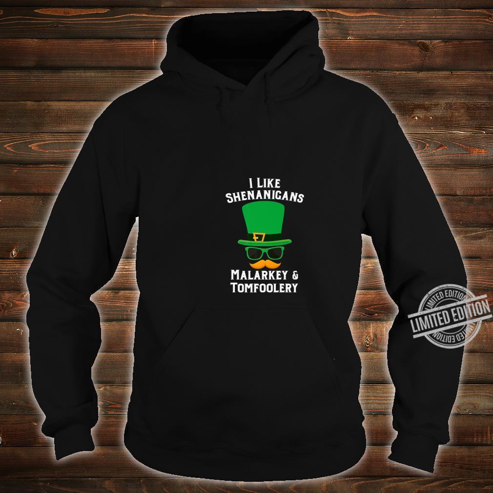 Shenanigans Marlarkey Tomfoolery St Patrick's Day Party Shirt hoodie
