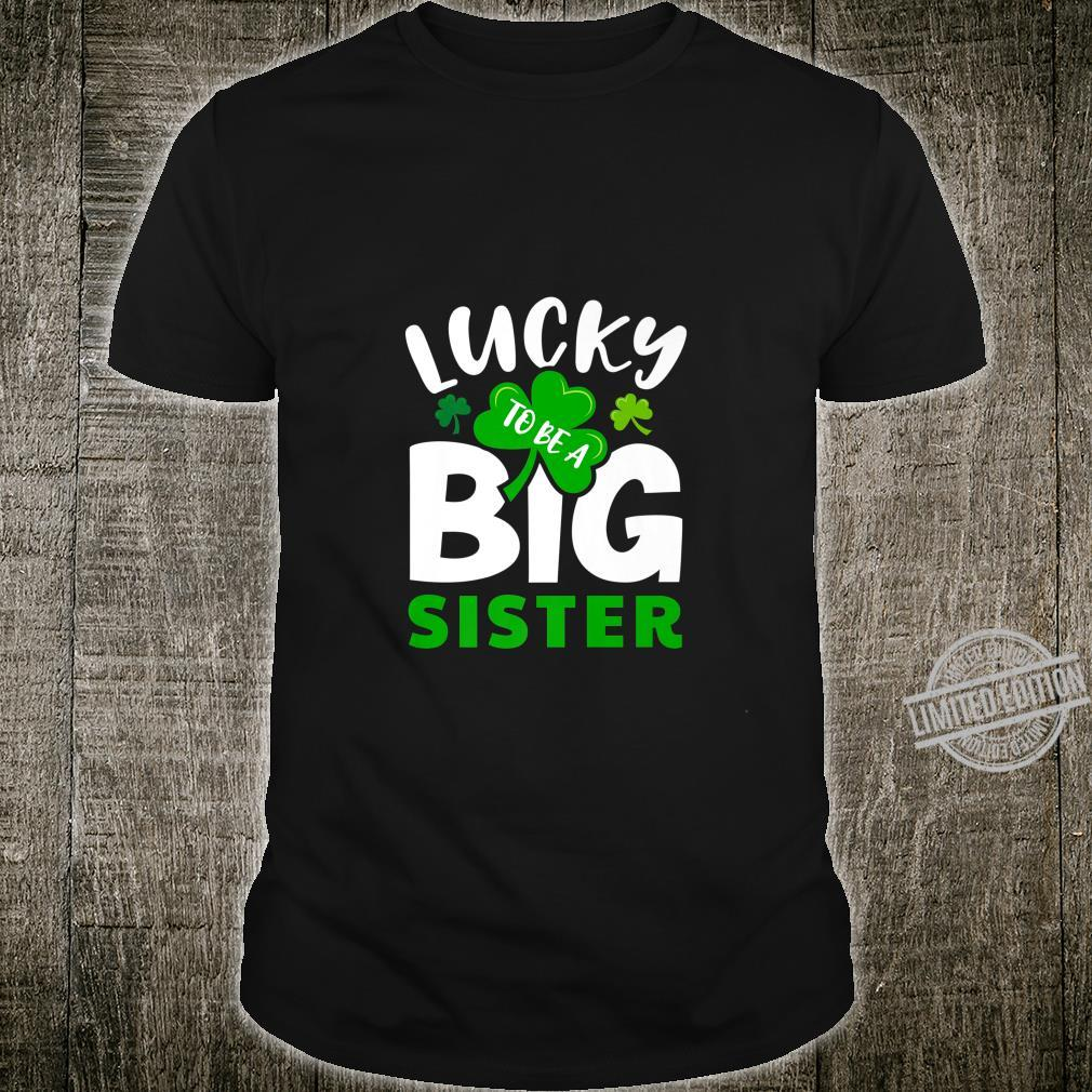 St Patrick's Day Lucky to Be a Big Sister Irish Green Girls Shirt