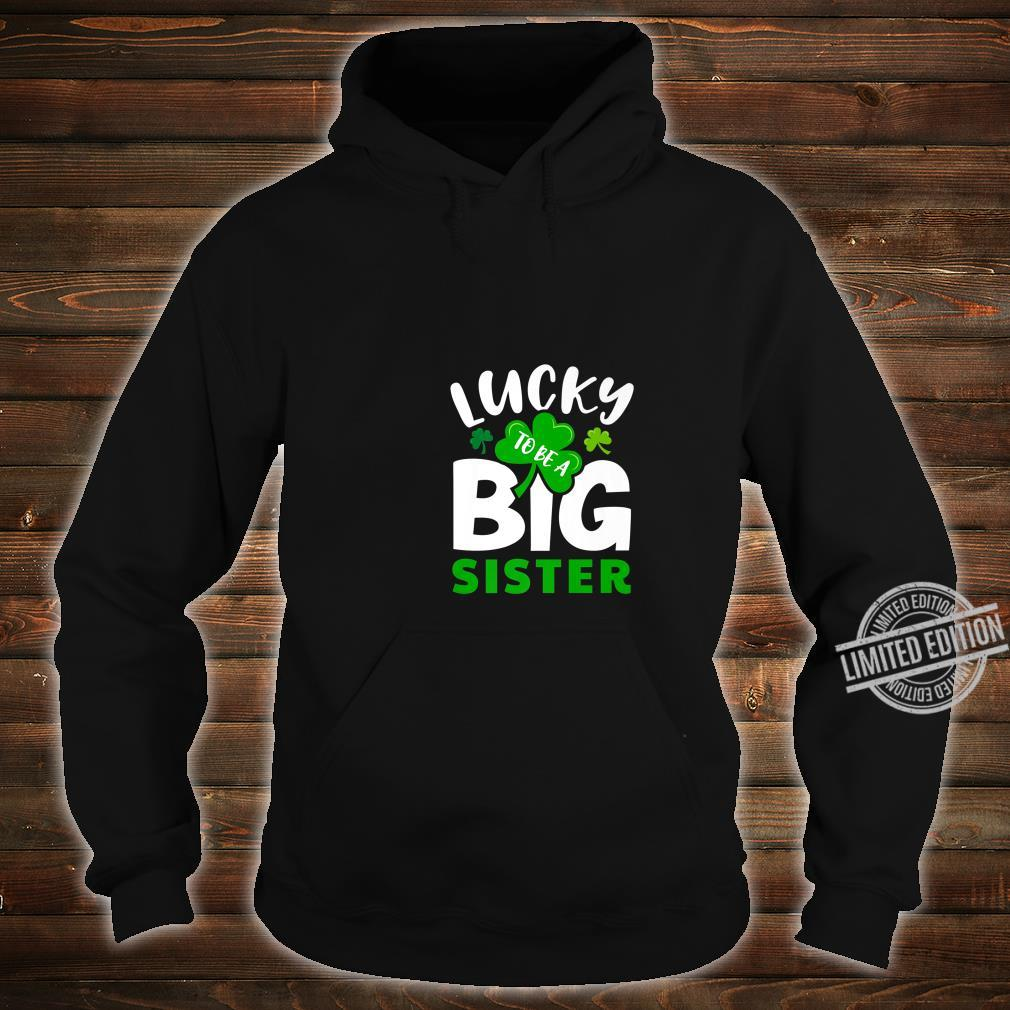 St Patrick's Day Lucky to Be a Big Sister Irish Green Girls Shirt hoodie