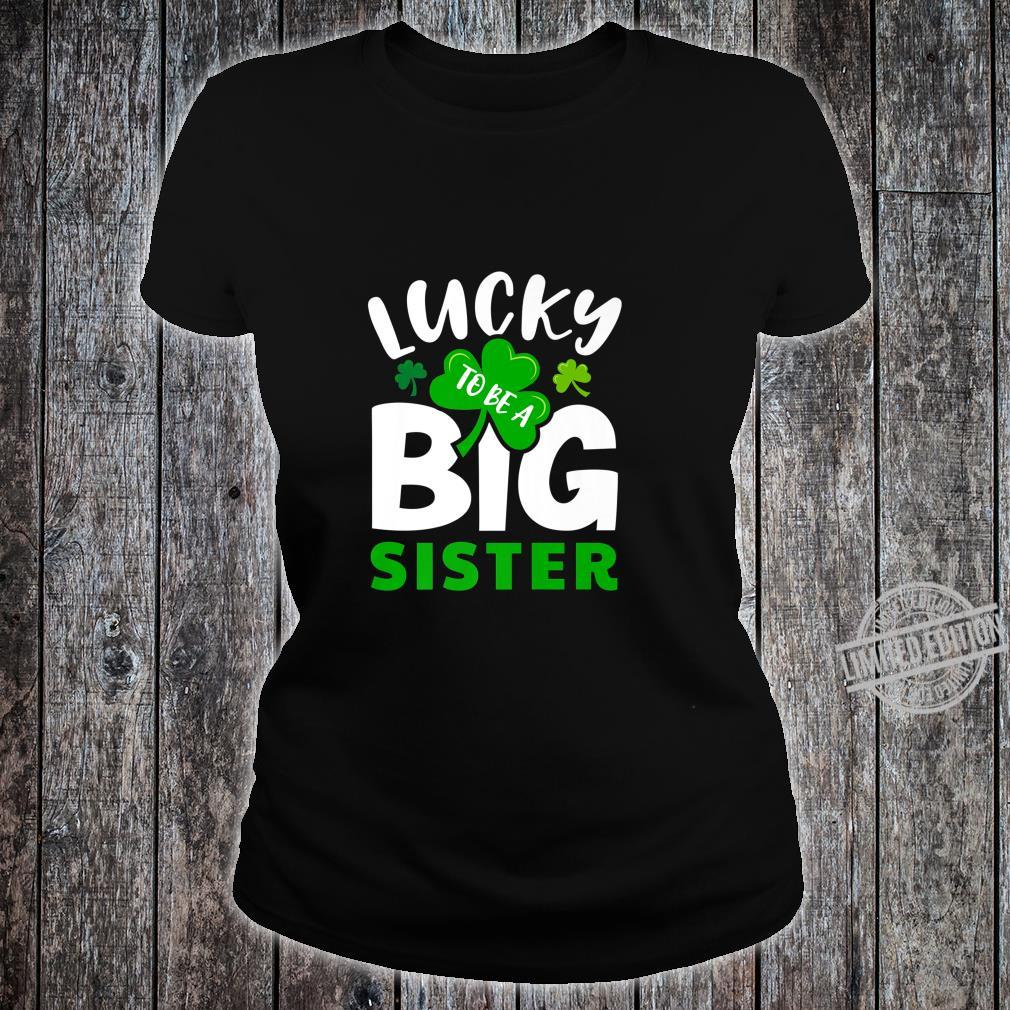 St Patrick's Day Lucky to Be a Big Sister Irish Green Girls Shirt ladies tee
