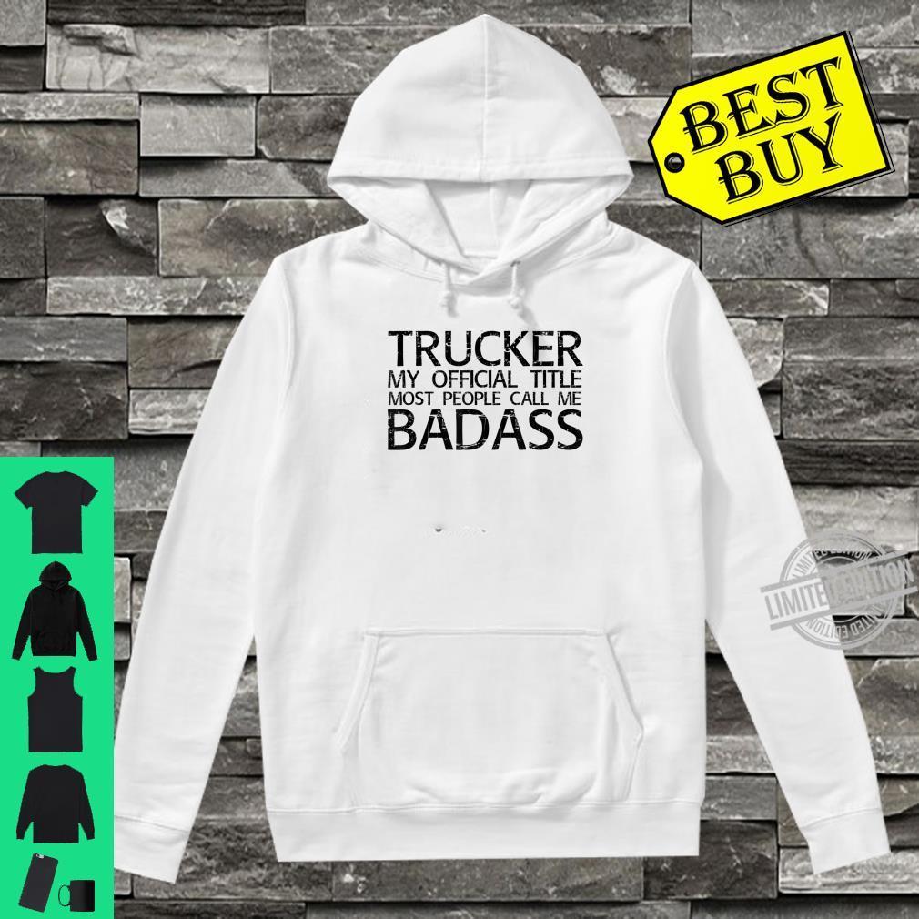 TRUCKER BADASS Idea Diesel Truck Driver Shirt hoodie