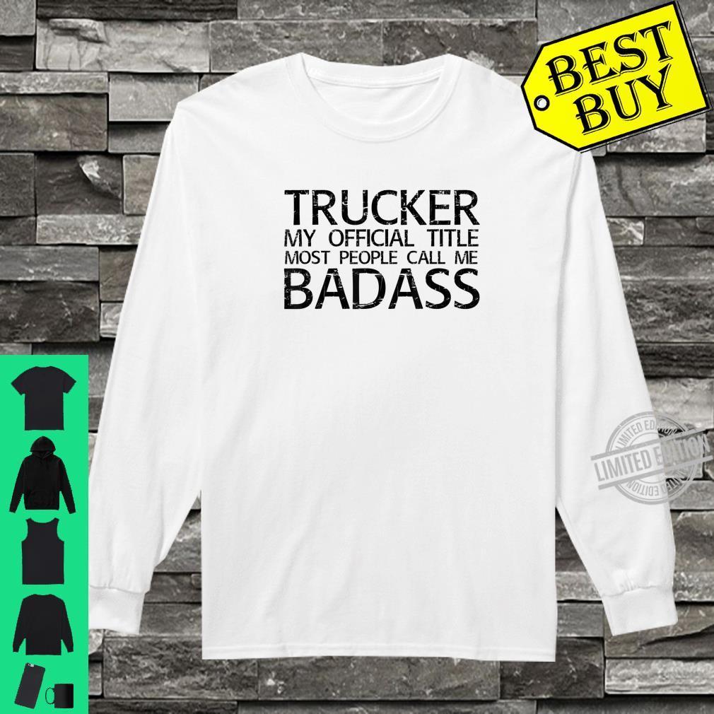 TRUCKER BADASS Idea Diesel Truck Driver Shirt long sleeved